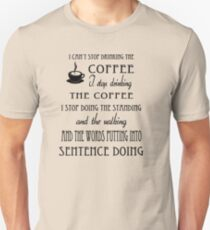 I Can't Stop Drinking the Coffee Slim Fit T-Shirt