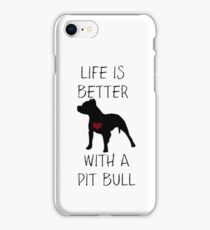 Life is better with a pit bull iPhone Case/Skin