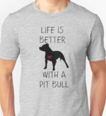 Life is better with a pit bull Unisex T-Shirt