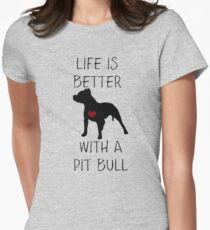 Life is better with a pit bull T-Shirt