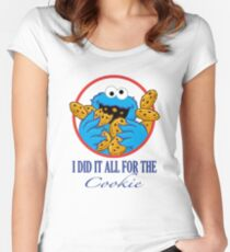 Did It All For the Cookie Women's Fitted Scoop T-Shirt