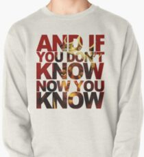 And If You Don't Know 2 Pullover