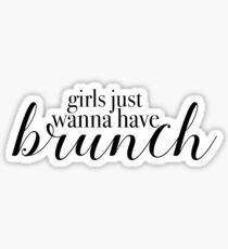 Girls Just Wanna Have Brunch Sticker
