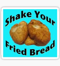 Shake Your Fried Bread! Sticker