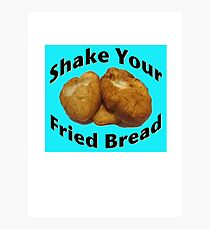 Shake Your Fried Bread! Photographic Print