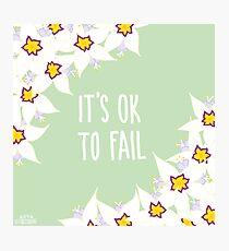 It's OK to Fail Photographic Print