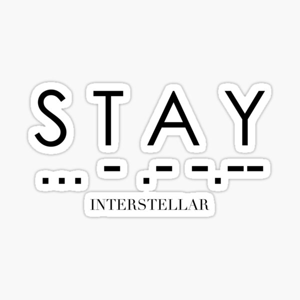 Interstellaire - S T A Y ... - .- -.-- Sticker