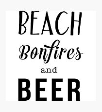Beach. Bonfiles and Beer Photographic Print