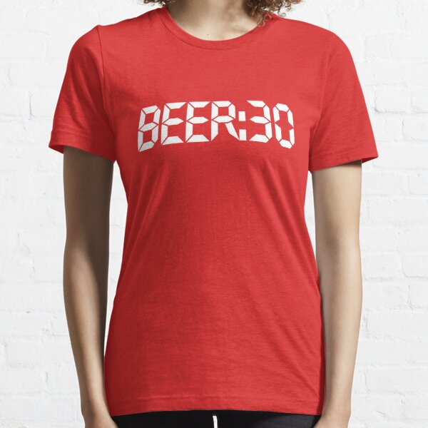 Beer:30 Essential T-Shirt