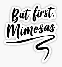 But first mimosas Sticker