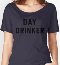 Day Drinker Women's Relaxed Fit T-Shirt