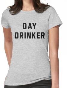 Day Drinker Womens Fitted T-Shirt