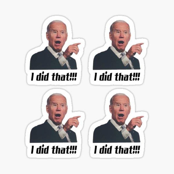 I Did That Joe Biden Pack Sticker