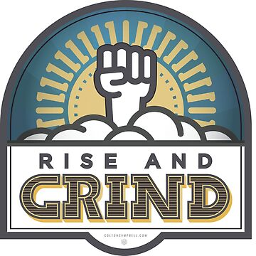 RISE AND GRIND by TheCSimmons