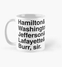 Hamilton- Hamilton & Washington & Jefferson & Lafayette & Burr, sir. Mug