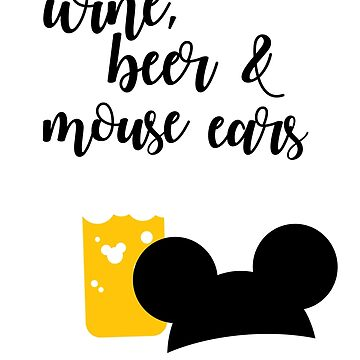 Wine, Beer & Mouse Ears for Men by Last Petal Tees by lastpetaltees