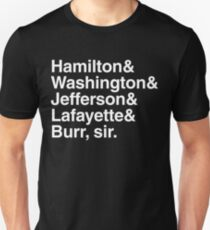 Hamilton- Hamilton & Washington & Jefferson & Lafayette & Burr, sir. T-Shirt