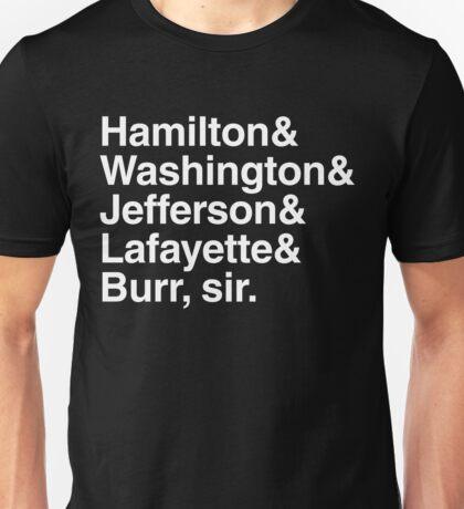 Hamilton- Hamilton & Washington & Jefferson & Lafayette & Burr, sir. Unisex T-Shirt