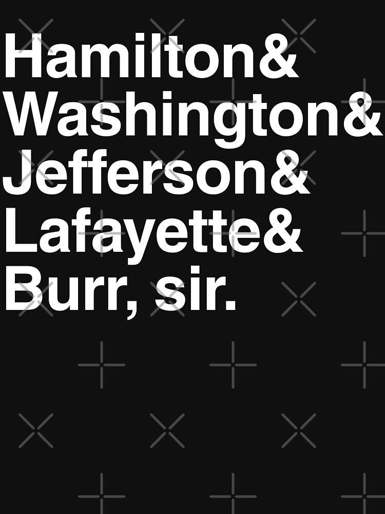 4fd66c47 TShirtGifter presents: Hamilton- Hamilton & Washington & Jefferson &  Lafayette & Burr, sir