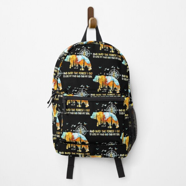 Bear And Into The Forest I Go To Lose My Mind And Find My Soul  Backpack