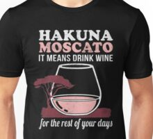 Hakuna Moscato - It Means Drink Wine Unisex T-Shirt