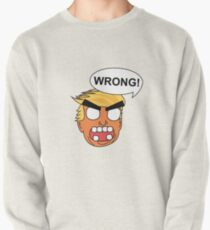 angry zombie trump is wrong again Pullover