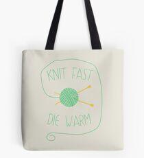 Knit fast. Die warm Tote Bag