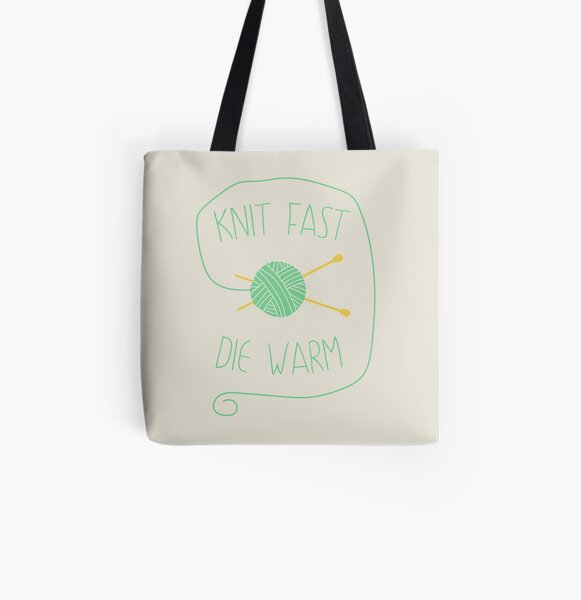 Knit fast. Die warm All Over Print Tote Bag