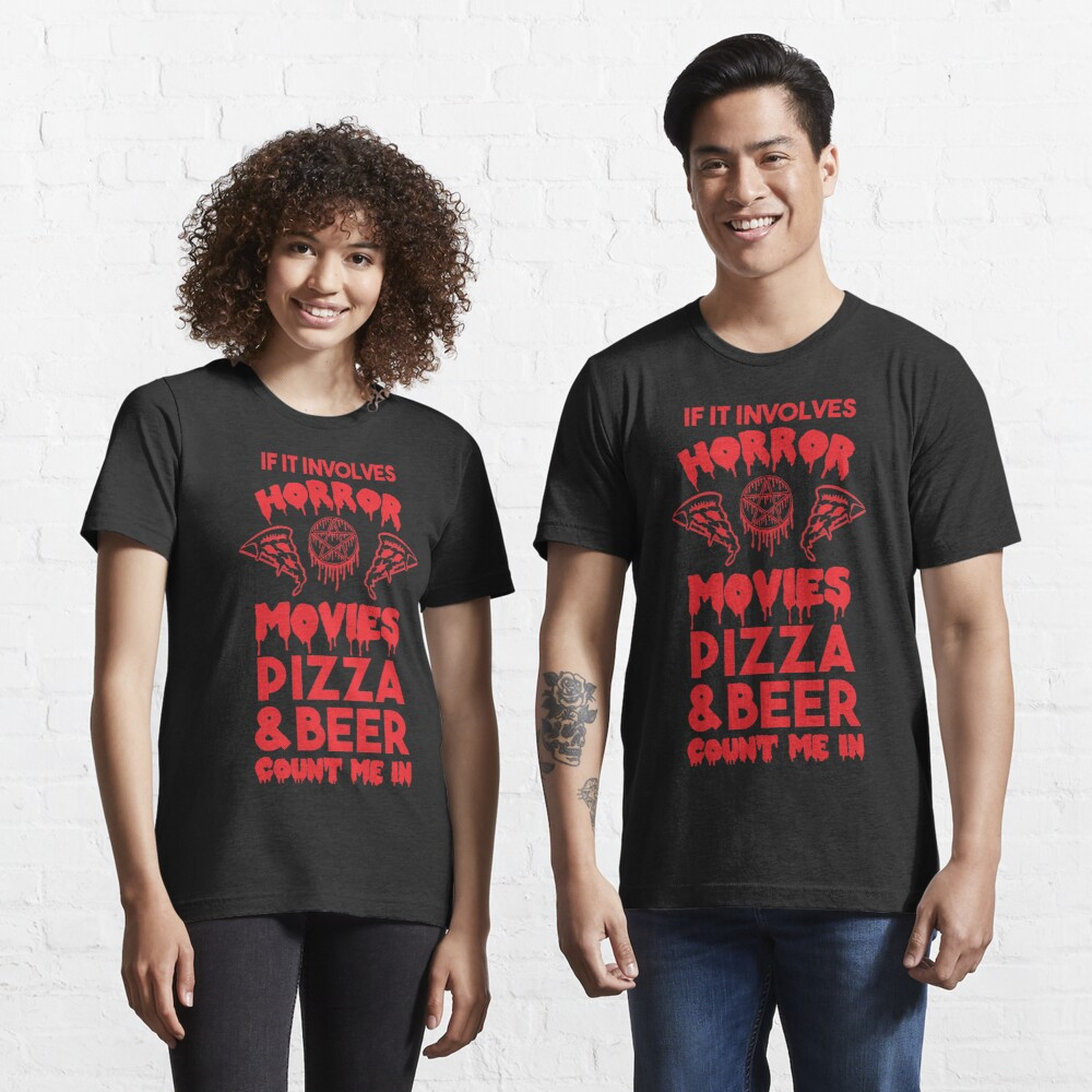 Horror Movies, Pizza and Beer Essential T-Shirt