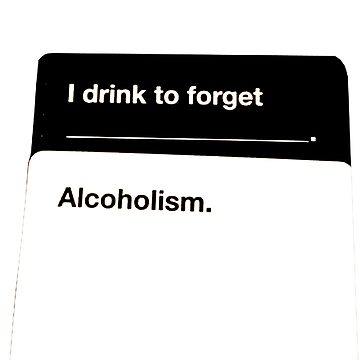 I drink to forget Alcoholism shirts and posters by Memegode