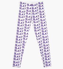 Slay Slay Slay the World Slay Them With Your Own Uniqueness and Style Leggings