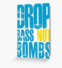 Drop Bass Not Bombs (blue/yellow)  Greeting Card