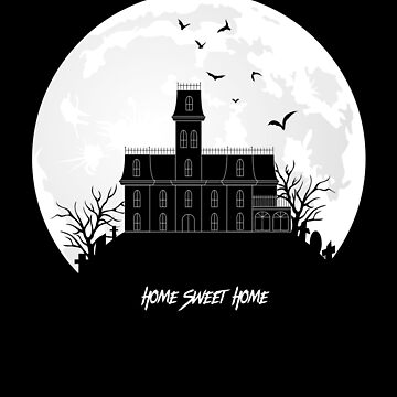 Home Sweet Home - Haunted House by TrashTante