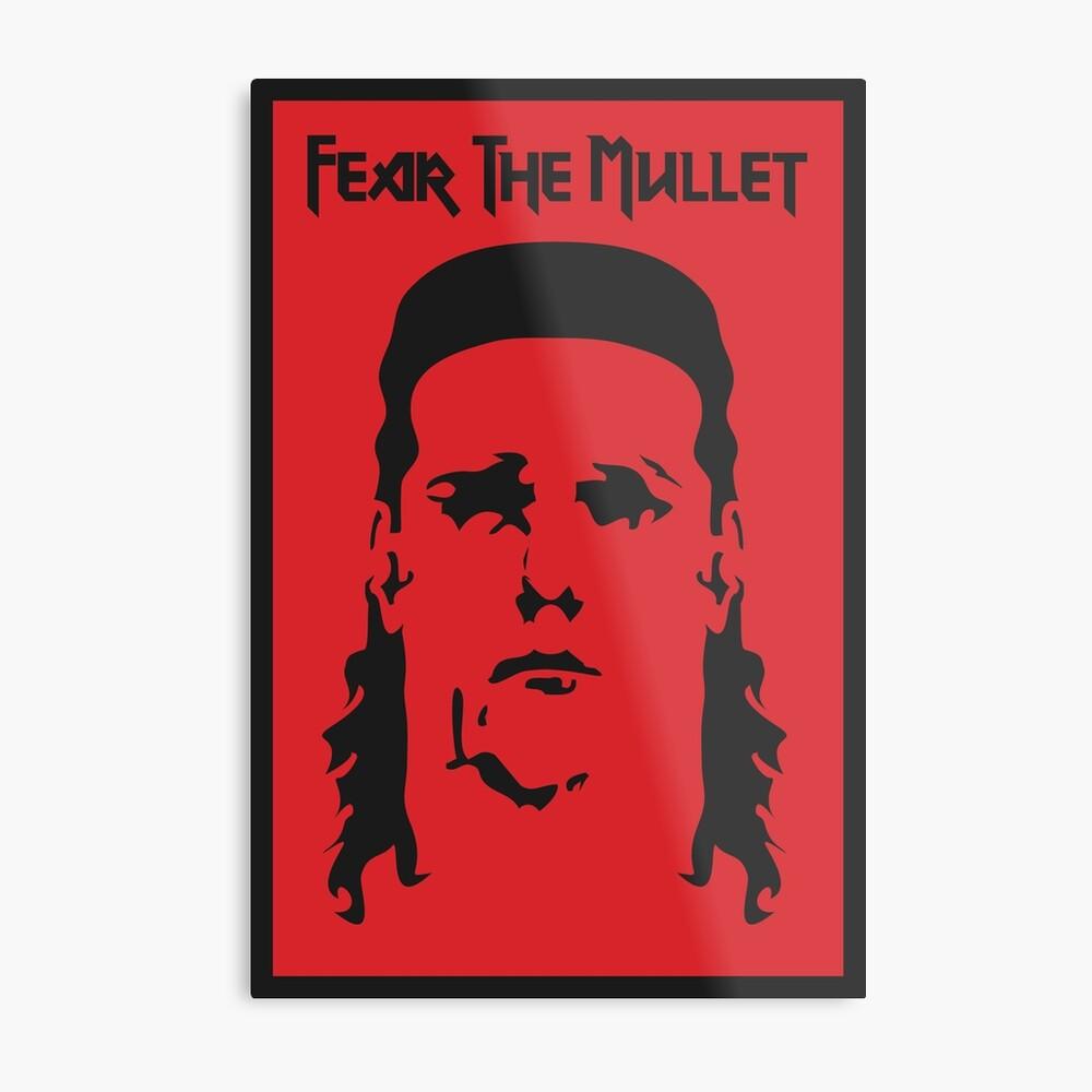 Fear the Mullet Metal Print