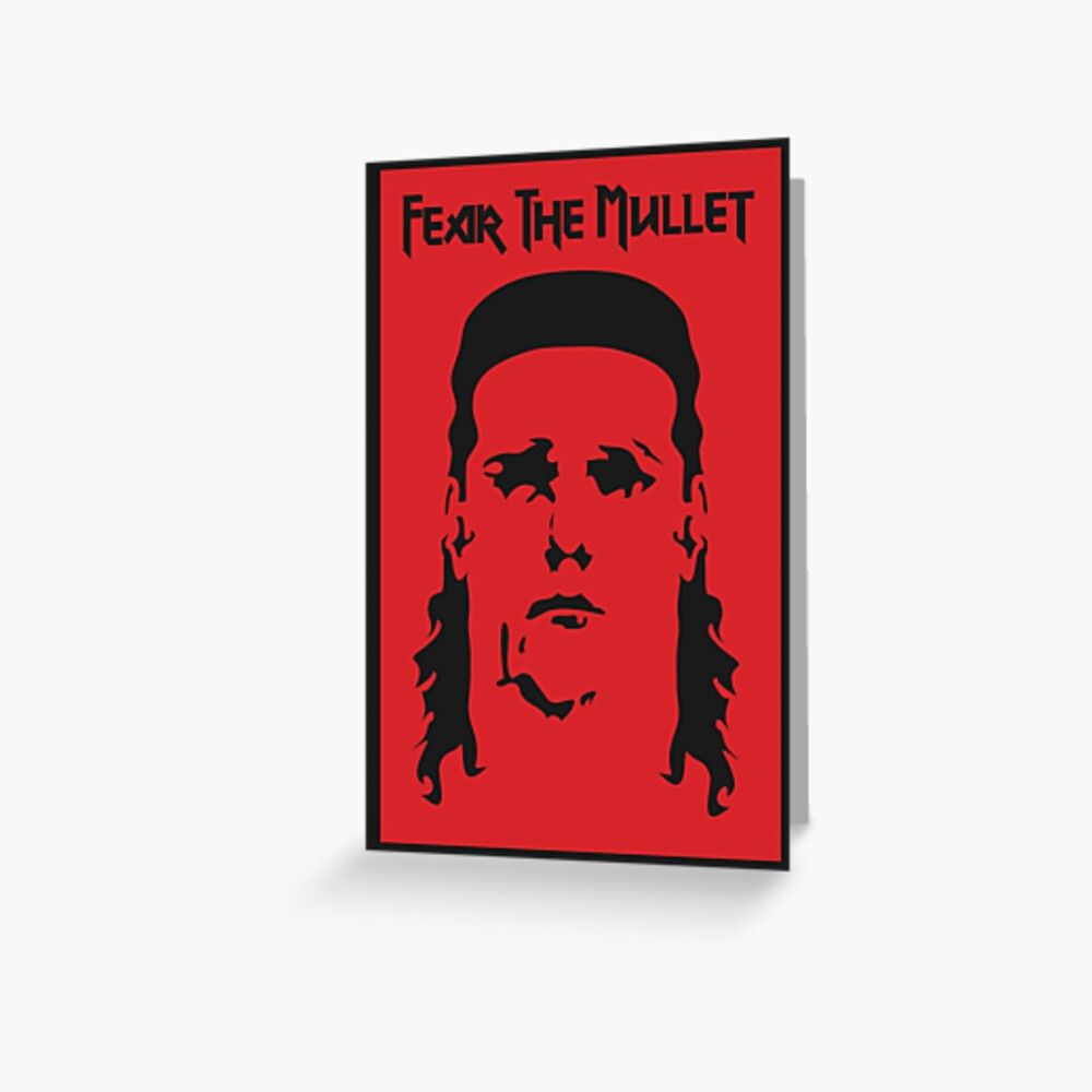 Fear the Mullet Greeting Card