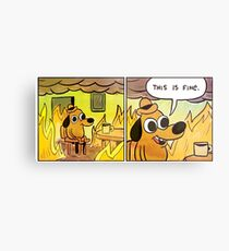 This is fine Metal Print