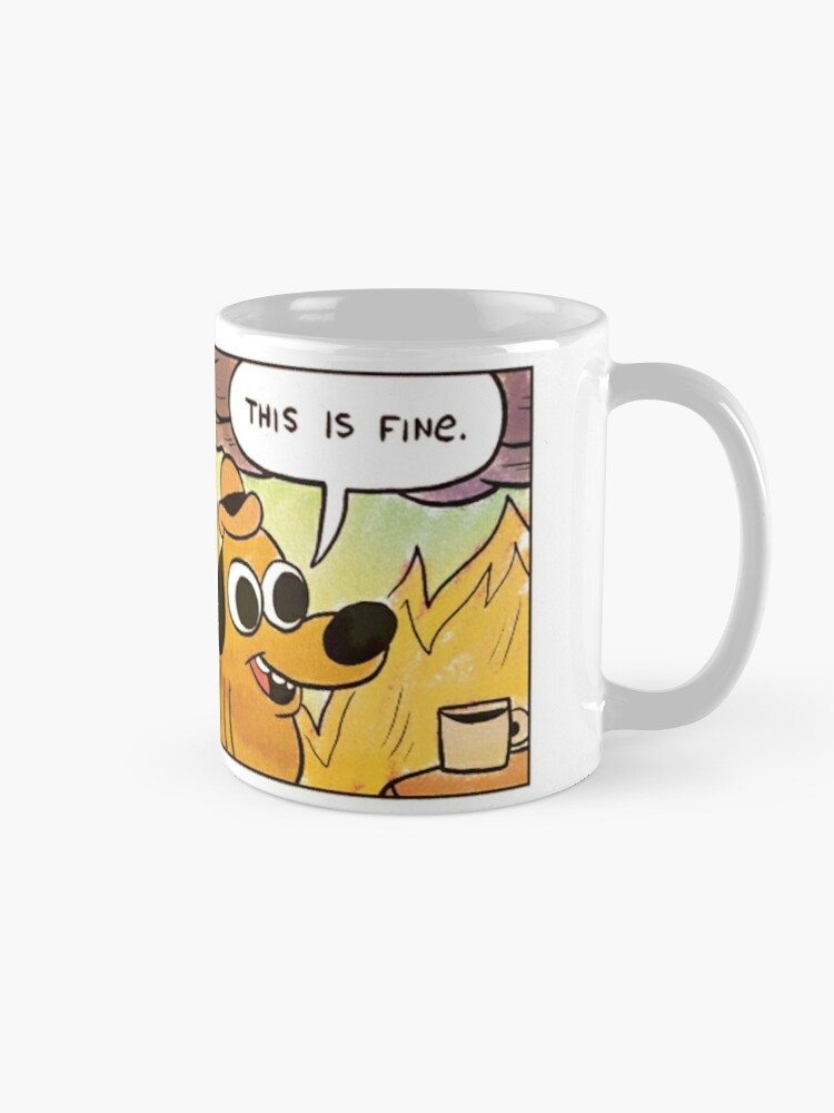 This Is Fine Mugs By Scotter1995 Redbubble