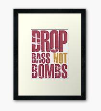 Drop Bass Not Bombs (dark red)  Framed Print
