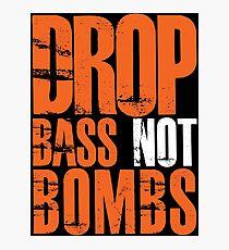 Drop Bass Not Bombs (orange/white)  Photographic Print