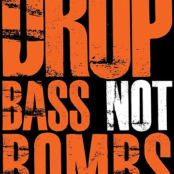 Drop Bass Not Bombs (orange/white)  by DropBass