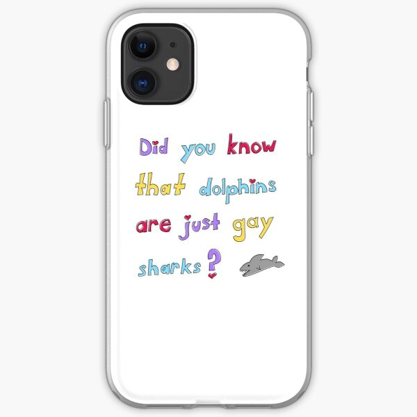 Dolphins are Just Gay Sharks iPhone Soft Case