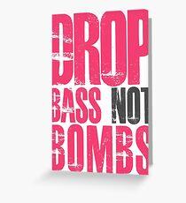 Drop Bass Not Bombs (magenta/black)  Greeting Card