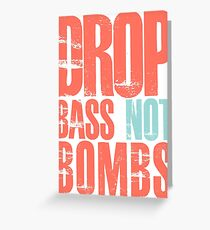 Drop Bass Not Bombs (cream orange/cream blue)  Greeting Card
