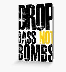 Drop Bass Not Bombs (black/yellow)  Greeting Card