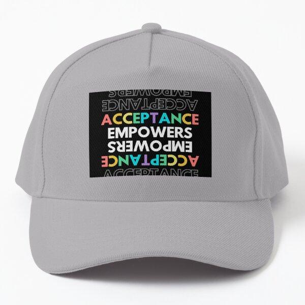 Acceptance Empowers Baseball Cap