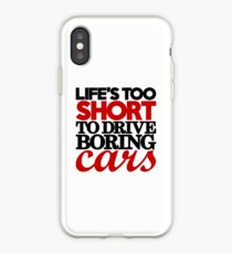 Life's too short to drive boring cars (4) iPhone Case