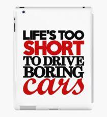 Life's too short to drive boring cars (4) iPad Case/Skin