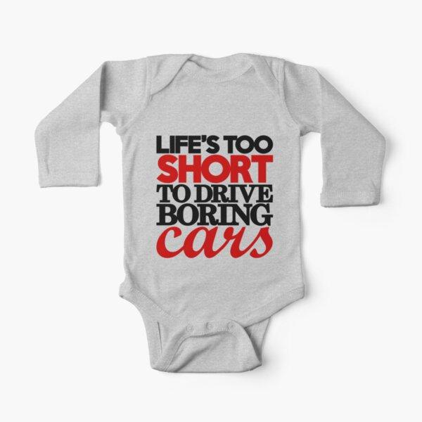 La vie est trop courte pour conduire des voitures ennuyeuses (4) Body manches longues