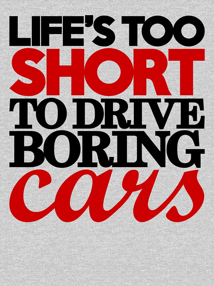 Lifes too short to drive boring cars (4) | Unisex T-Shirt