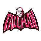 TALLMAN - In a batshape by Gimetzco